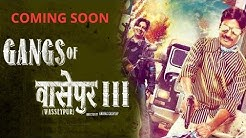 Gangs Of Wasseypur 3 Movie Latest Update   Nawazuddin Siddiqui & Huma Qureshi Upcoming