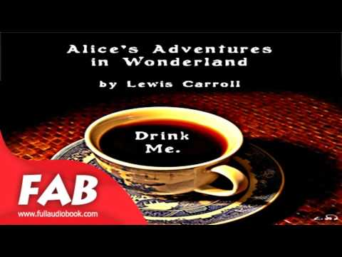 Alice s Adventures in Wonderland version 5 dramatic reading Full Audiobook by Lewis CARROLL