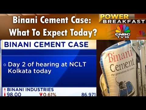 Binani Cement Case: What To Expect Today? | Power Breakfast (Part 2) | 17th April 2018 | CNBC TV18