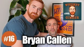 Whiskey Ginger - Bryan Callen - #016