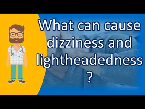What Can Cause Dizziness And Lightheadedness ? | Best Health FAQ Channel