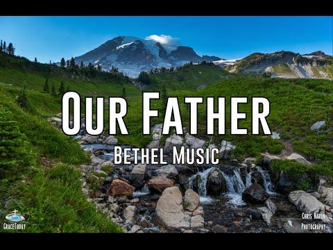 Our Father (Lyrics) - Bethel Music (Jenn Johnson); Mt. Rainier NP - GraceToday