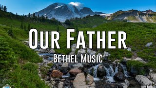 Watch Bethel Music Our Father video