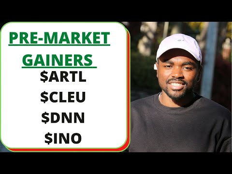 FEB. 12 PRE-MARKET GAINERS DNN STOCK, INO STOCK, ARTL STOCK, CLEU STOCK