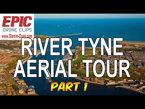 THE RIVER TYNE - Epic Drone Tour Part 1   #EpicDroneClips No.27