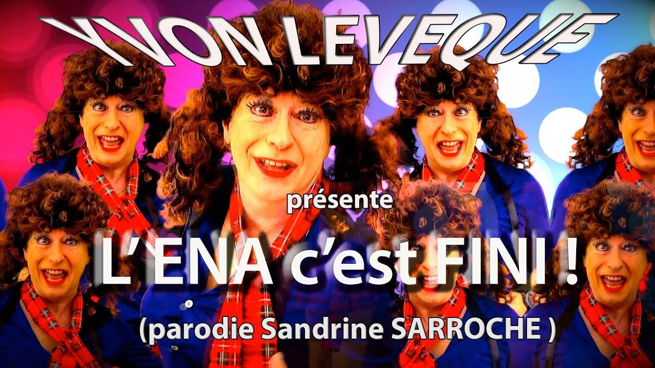 L' ENA c'est fini (Parodie Sandrine Sarroche)