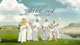 Far East - Doa Untuk Ibu (Lyric Video)