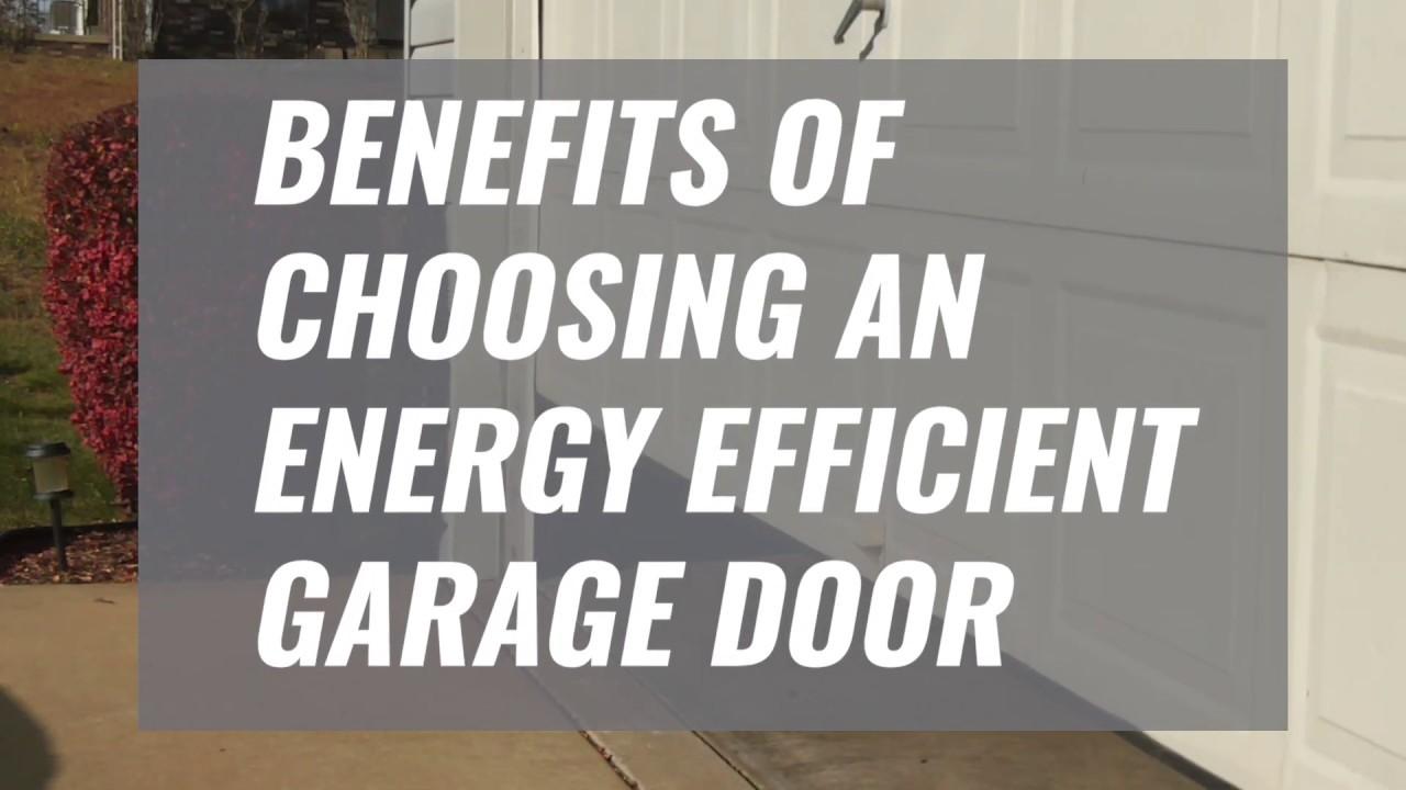 Benefits of Choosing an Energy Efficient Garage Door - YouTube