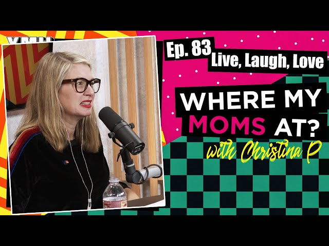 Ep. 83 Live, Laugh, Love | Where My Moms At Podcast