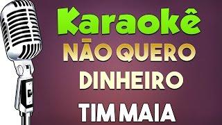 Baixar 🎤 Não Quero Dinheiro - Tim Maia - Karaokê
