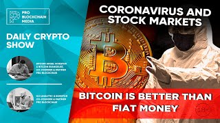 Coronavirus and Stock Markets, BITCOIN is better than fiat money. Ethereum