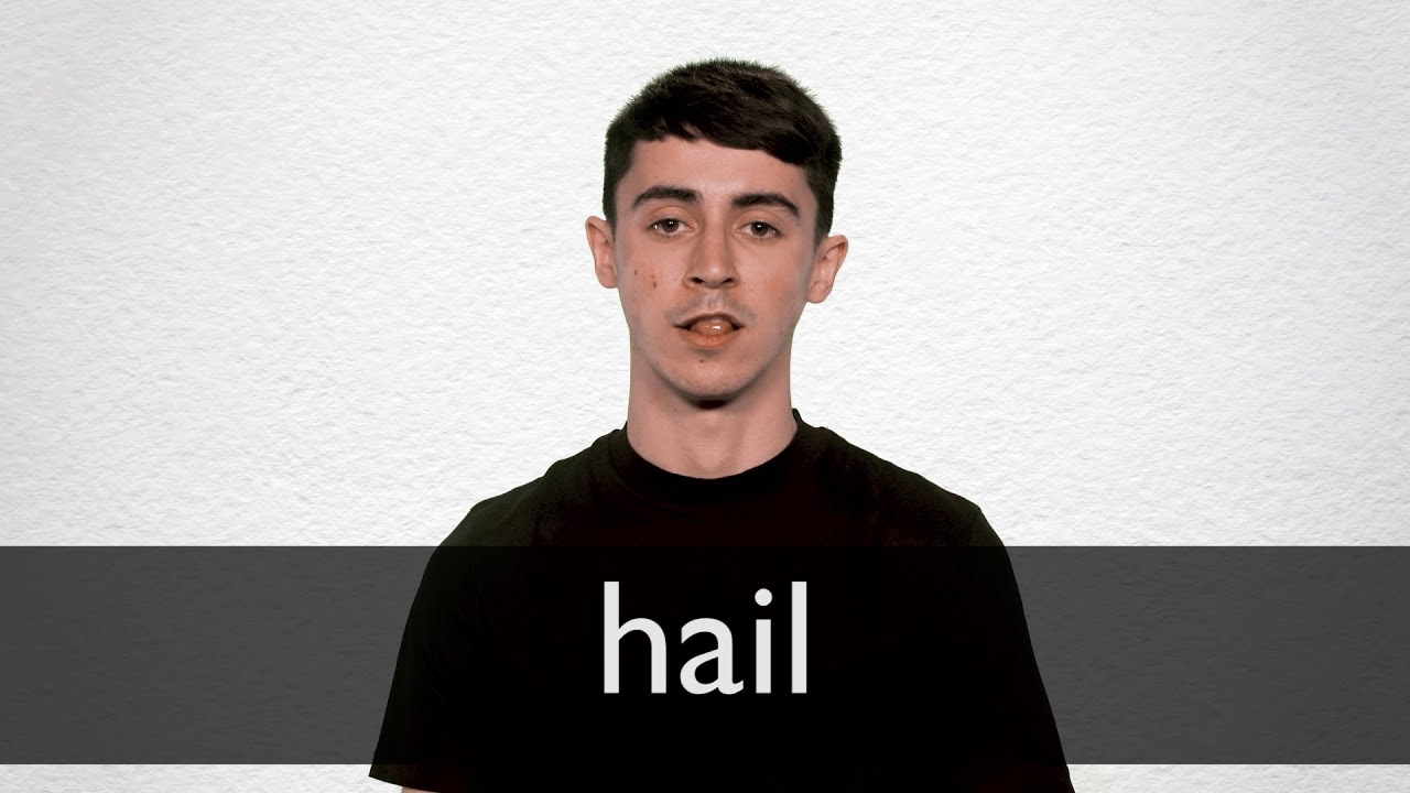 How to pronounce HAIL in British English
