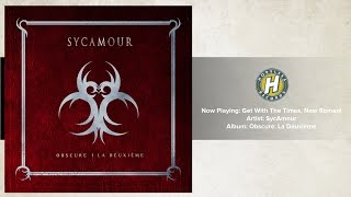 SycAmour - Get With The Times, New Roman!
