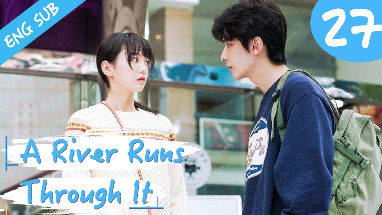 Download [Eng Sub] A River Runs Through It 27 (Richards Wang, Hu Yixuan)   上游