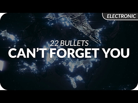 22 Bullets - Can't Forget You