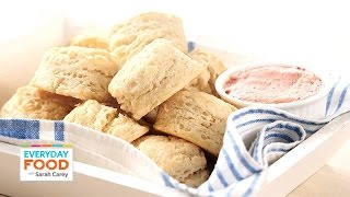 Buttermilk Biscuits With Strawberry Butter - Everyday Food With Sarah Carey
