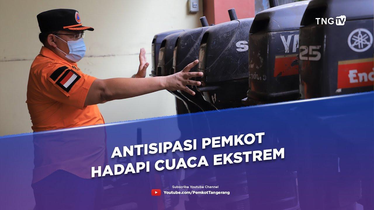 Antisipasi Pemkot Hadapi Cuaca Ekstrem [Tangerang TV]
