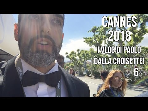 #CineFacts: Cannes 2018 - Paolo Cellammare daily vlog 6