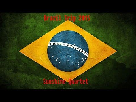 Brazil Trip 2015 - Sunshine Quartet