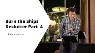 Burn the Ships   Declutter 4   Richie Nelson