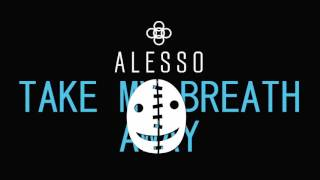 ALESSO & DILLON FRANCIS - TAKE MY BREATH AWAY [BRIBE REMIX] [FUTURE BOUNCE]