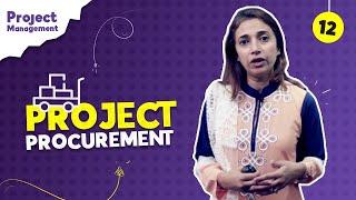 12. Project Procurement Management   Shamima Begum