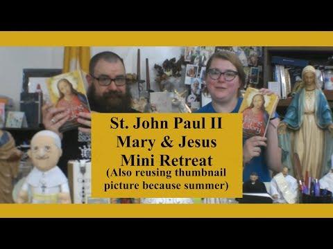 33 Days to Morning Glory, Week 4: St. John Paul II