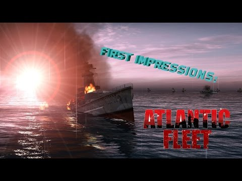 First Impressions - Atlantic Fleet (PC)
