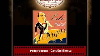 Pedro Vargas – Canción Mixteca (Con Miguel Aceves Mejía)