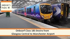 Onboard Class 185 Desiro from Glasgow Central to Manchester Airport