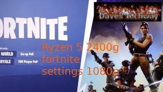 Ryzen 5 2400g fortnite at 1080p settings