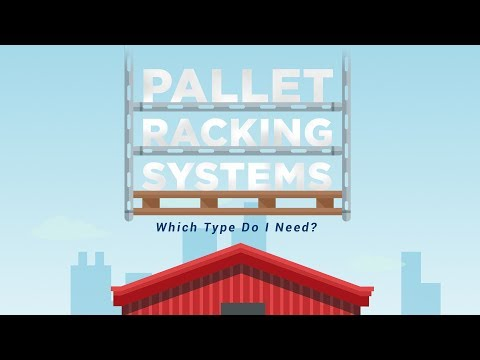 , 6 Most Common Types of Pallet Racking Systems