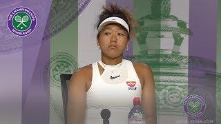 Naomi Osaka Wimbledon 2019 First Round Press Conference