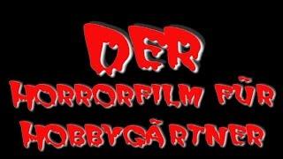 Der Horrorfilm fuer Hobbygärtner