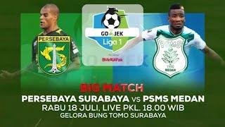 Download Video Laga Panas Sore ini! Persebaya Surabaya vs PSMS Medan - 18 Juli 2018 MP3 3GP MP4