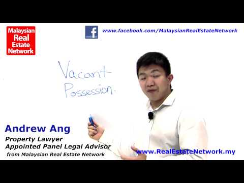 Property Investment Malaysia Legal Tips No 6 - What Is Vacant Possession?