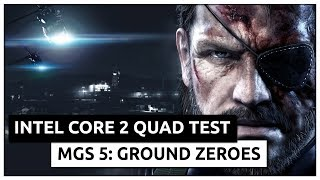 Can Intel Core 2 Quad run MGS V Ground Zeroes? Gameplay Benchmark on GTX970 & Core 2 Quad Q9300