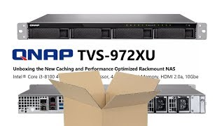 Unboxing the QNAP TVS-972XU Rackmount NAS with 4 HDD 5 SSD 10Gbe SFP+ and Intel CPU TS-983XU