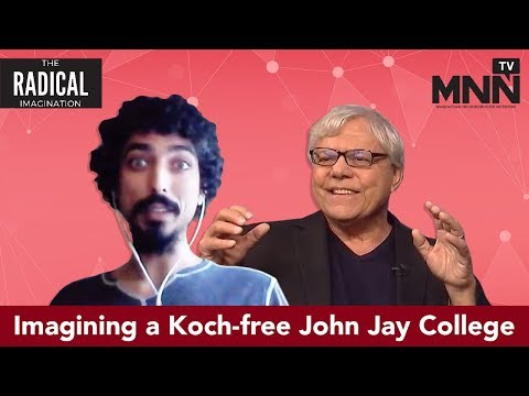Radical Imagination: Imagining a Koch-free John Jay College-- What Is To Be Done