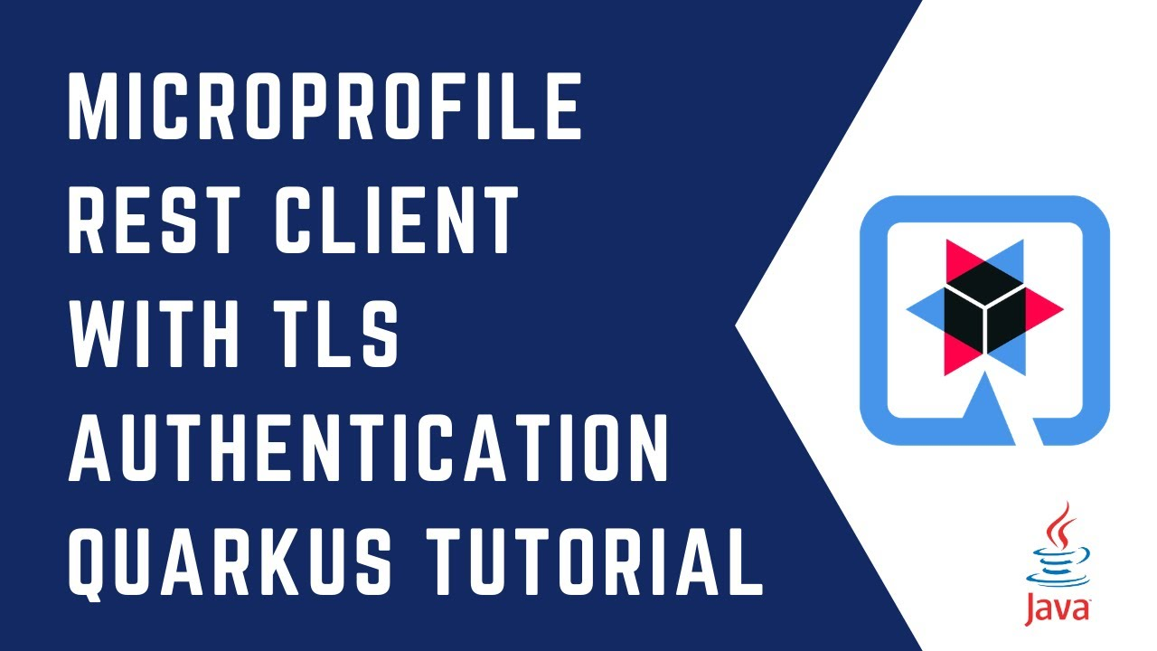 Microprofile Rest Client with TLS Authentication | Quarkus Tutorial | QUARKUS | TLS