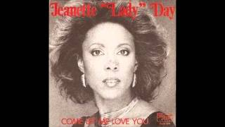 "Jeanette ""Lady"" Day - Come Let Me Love You (Disco Dubb Edit)"