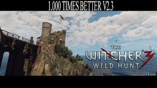THE WITCHER 3 - MOD GRÁFICO - 1.000 Times Better v2.3 - Ultra Settings