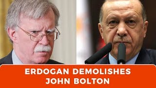 "Erdogan to Bolton: ""We cannot accept Bolton's messages given from Israel"""