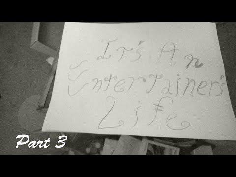 It's An Entertainer's Life! Part 3