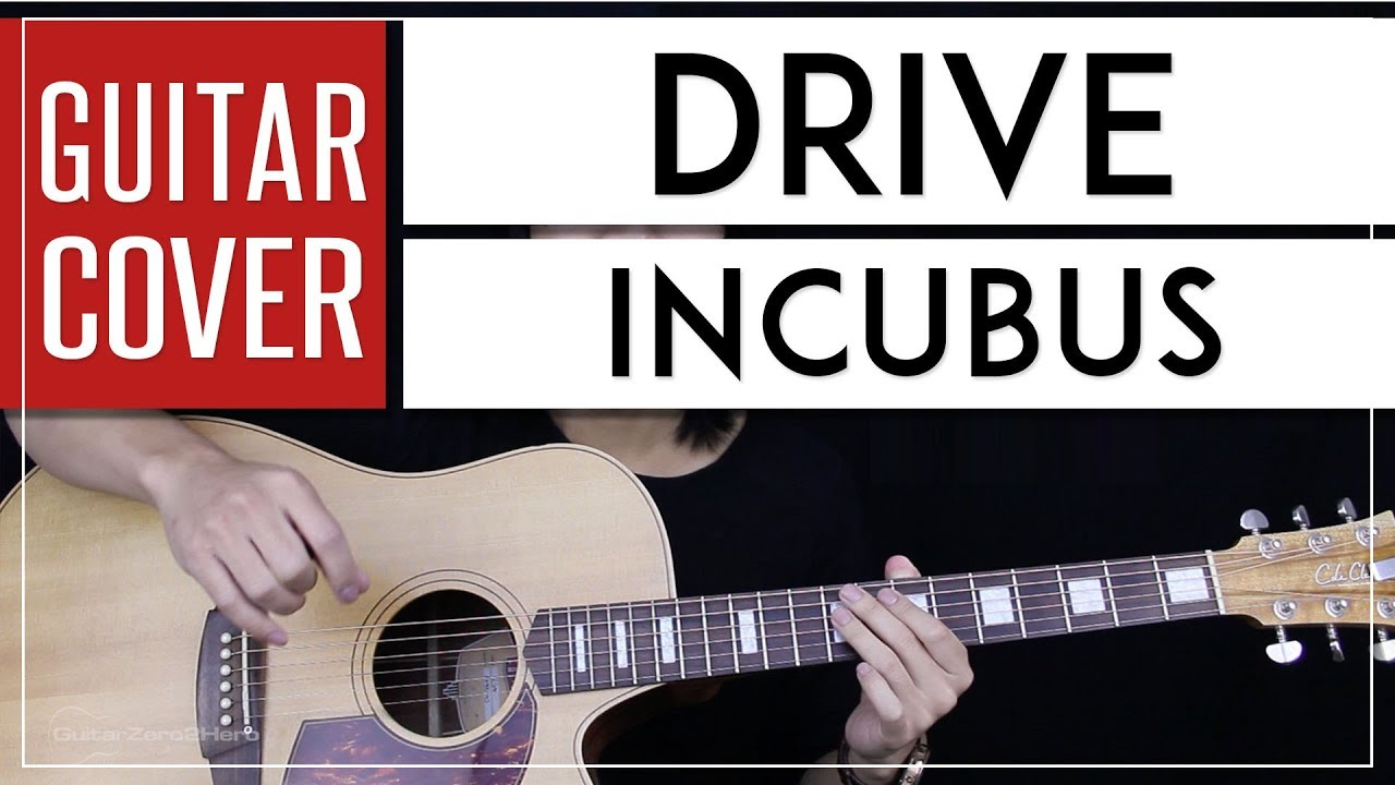 Drive Guitar Cover Acoustic Incubus Tabs Chords Youtube