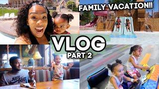 LOTSS OF FUN!!! | FAMILY VACATION PART 2 | BACK TO REALITY + ENTREPRENEURSHIP | MOMMY DUTIES | VLOG