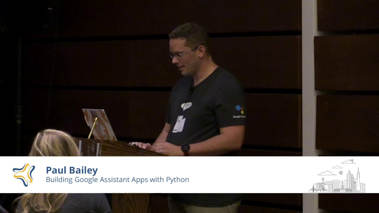 Image from Building Google Assistant Apps with Python | Paul Bailey @ PyBay2018