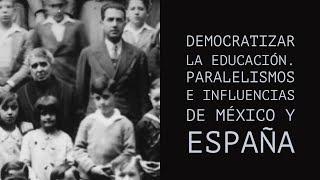 Democratizar la educación. Paralelismos e influencias de México y España|Casa de América