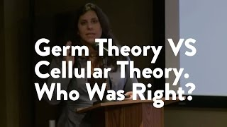 Germ Theory VS Cellular Theory. Who Was Right?