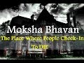 Moksha Bhavan – The Place Where People Check In To Die
